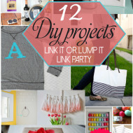 12 Fun and Easy DIY Projects {From Link it Or Lump It}
