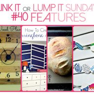 Link It Or Lump It Sunday Link Party #40